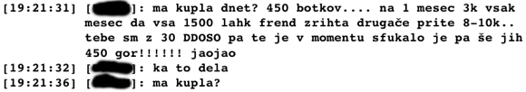 """Razgovor o kupovanju botneta (oz. """"dosneta"""", dnet), prav tako iz leta 2006. Cene so še v tolarjih. Oseba, ki je predlagala nakup, je izvajala DDoS s ciljem izsiljevanja denarja."""